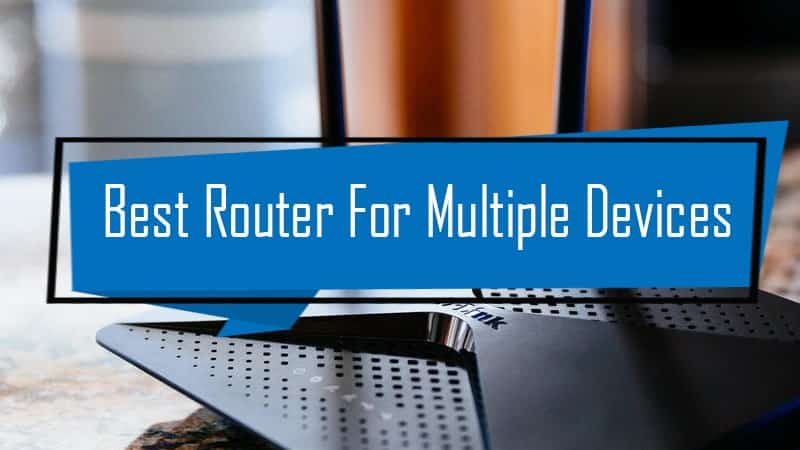 best routers for multiple devices