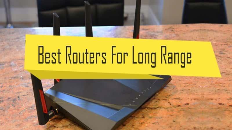 Best Long Range Routers