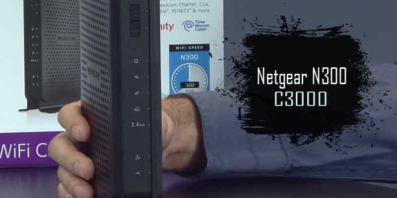 Netgear N300 C3000 - Best Modem-Router Combo