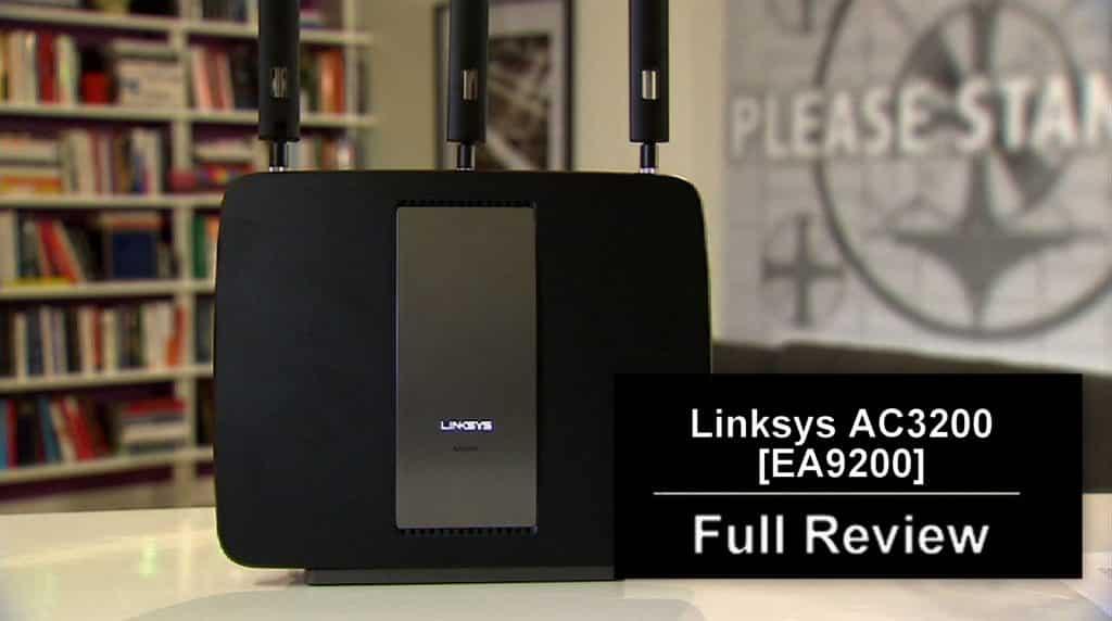 Linksys AC3200 (EA9200) Full Review