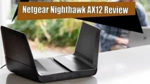 netgear nighthawk ax12 review